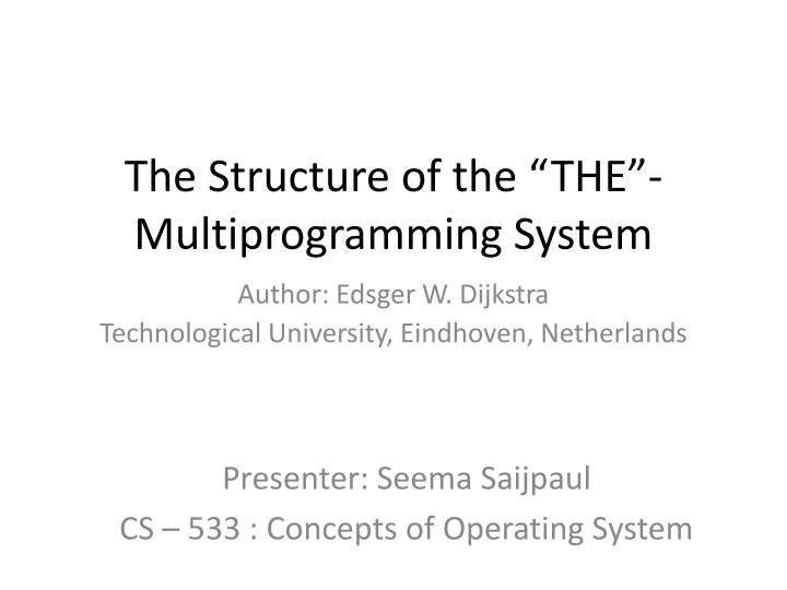 The structure of the the multiprogramming system