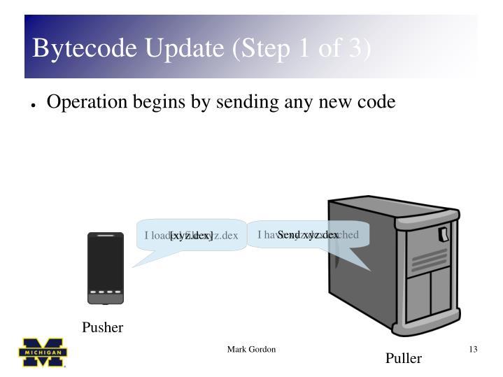 Bytecode Update (Step 1 of 3)