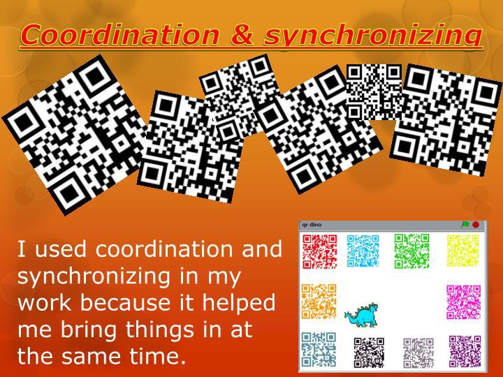 Coordination & synchronizing