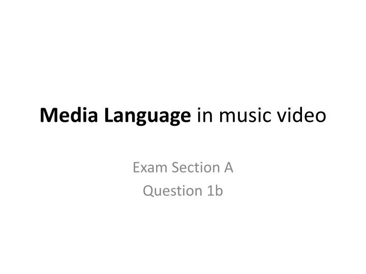 Media language in music video
