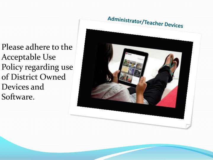Administrator/Teacher Devices