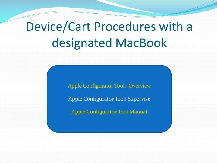 Device/Cart Procedures with a designated
