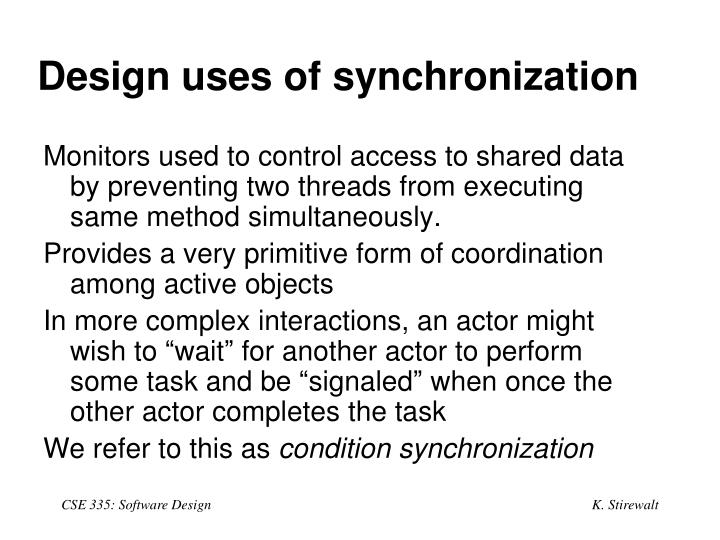 Design uses of synchronization