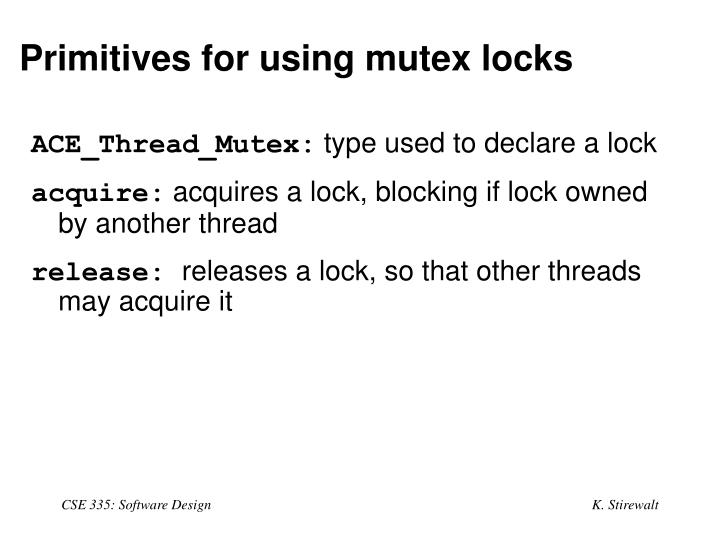 Primitives for using mutex locks