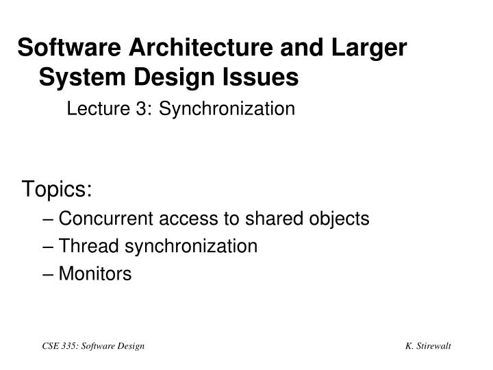 Software architecture and larger system design issues lecture 3 synchronization