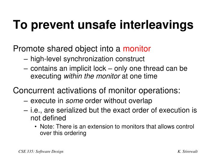 To prevent unsafe interleavings