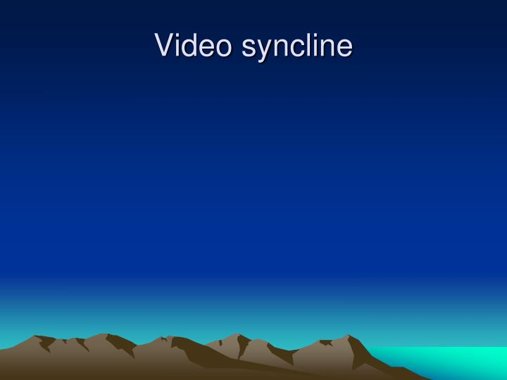 Video syncline