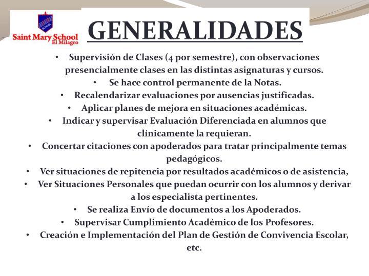 Supervisión de Clases (4 por semestre), con observaciones presencialmente clases en las distintas asignaturas y cursos.