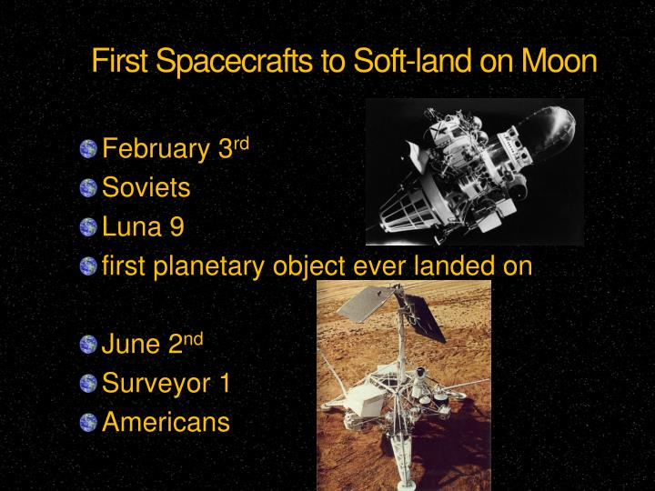 First Spacecrafts to Soft-land on Moon
