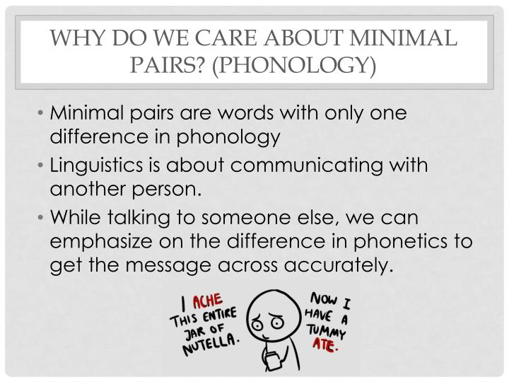 Why do we care about minimal pairs? (phonology)