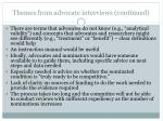 themes from advocate interviews continued