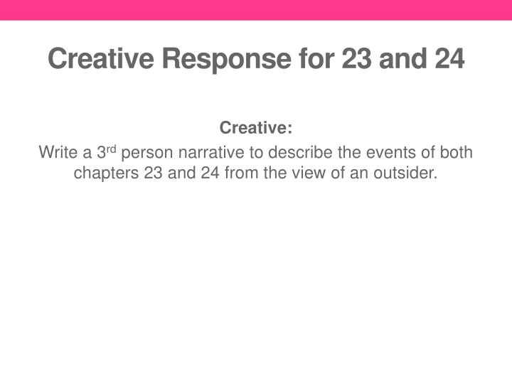 Creative Response for 23 and 24