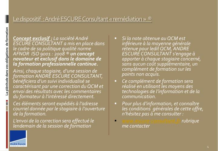 Le dispositif  : André ESCURE Consultant « remédiation »  ®