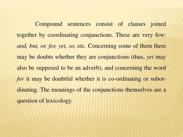 Compound sentences consist of