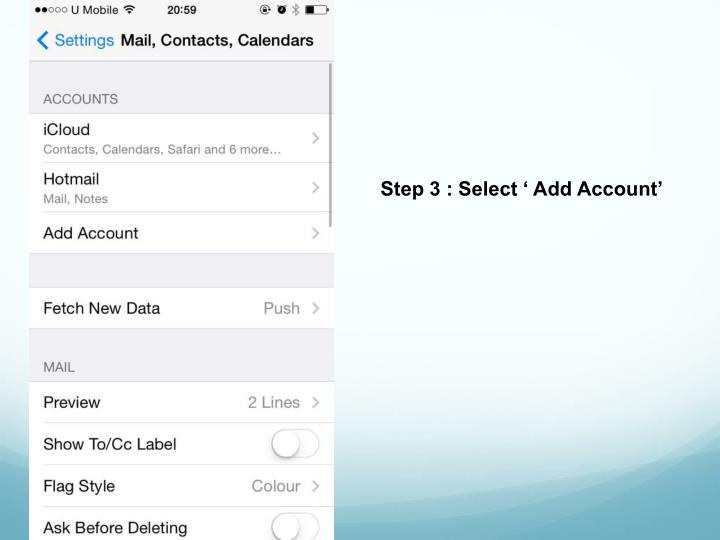 Step 3 : Select ' Add Account'