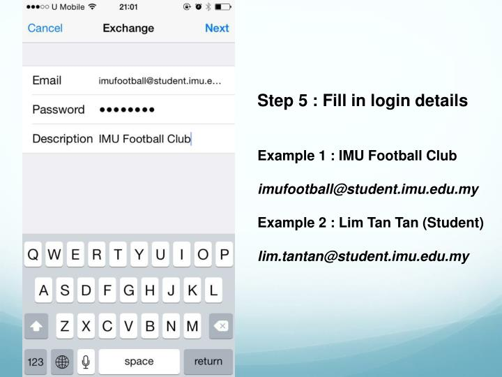 Step 5 : Fill in login