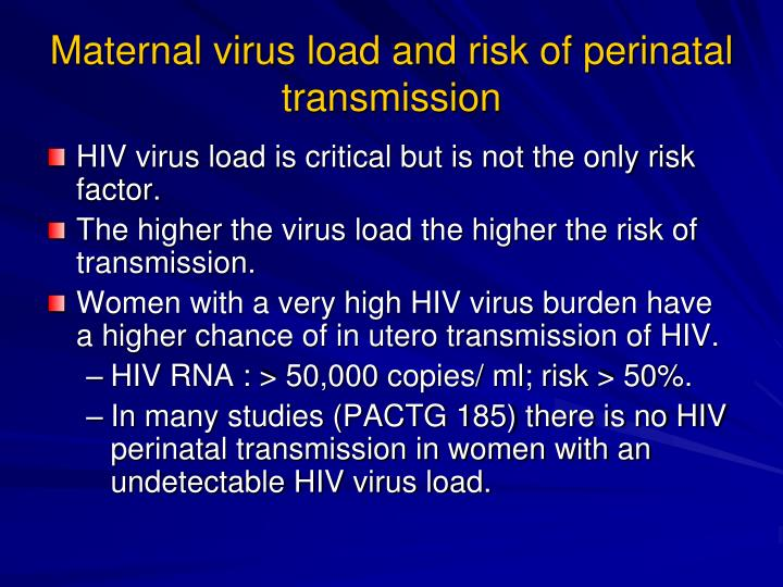 Maternal virus load and risk of perinatal transmission