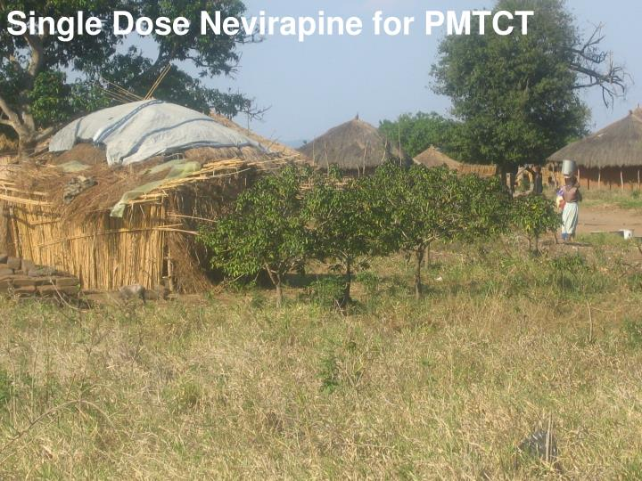 Single Dose Nevirapine for PMTCT