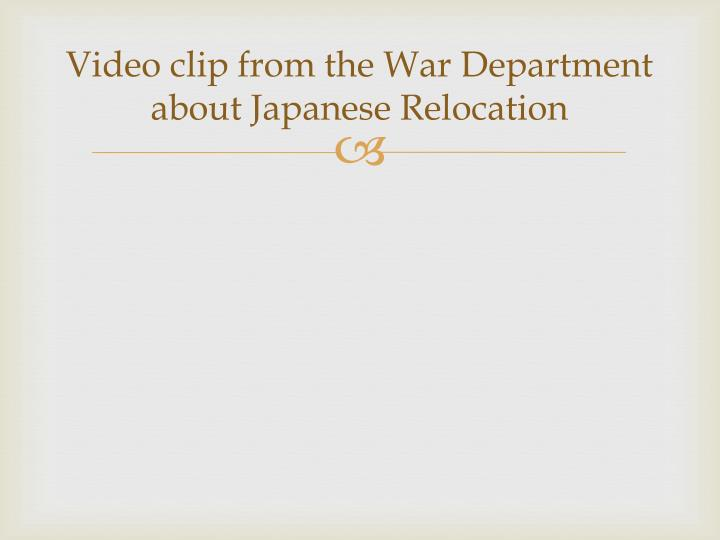 Video clip from the War Department about Japanese Relocation