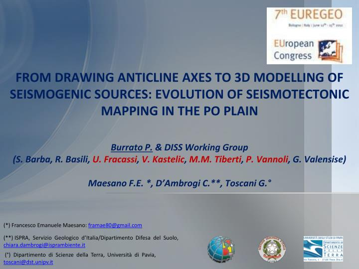 FROM DRAWING ANTICLINE AXES TO 3D MODELLING OF SEISMOGENIC SOURCES: EVOLUTION OF SEISMOTECTONIC MAPP...