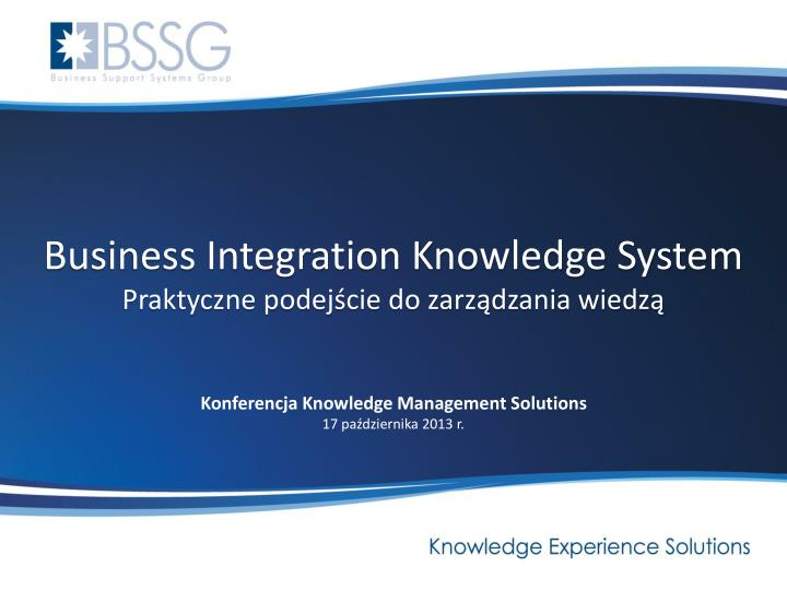 Business Integration Knowledge System
