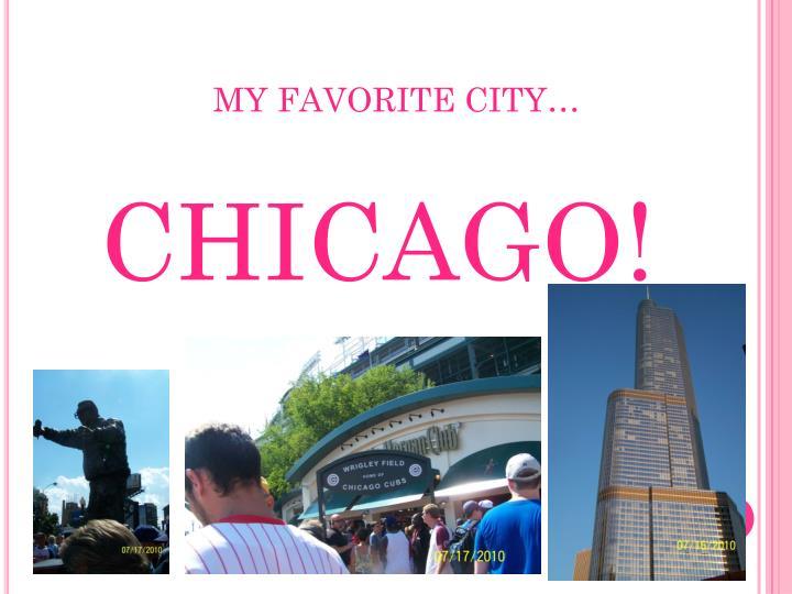 MY FAVORITE CITY…