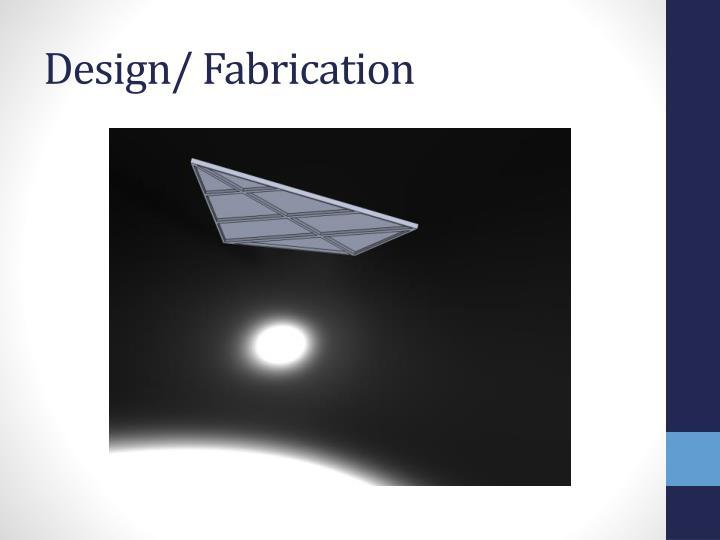 Design/ Fabrication