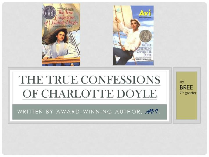 a summary of the true confessions of charlotte doyle Publisher's summary if you're looking for an action-packed adventure story for girls, you'll find it in the true confessions of charlotte doyle.