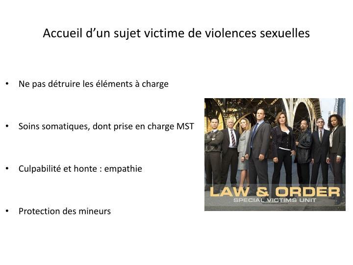 Accueil d'un sujet victime de violences sexuelles