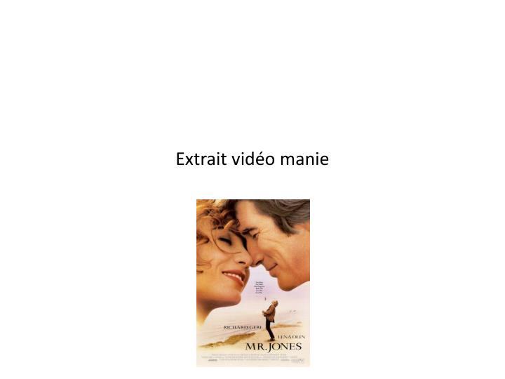Extrait vidéo manie