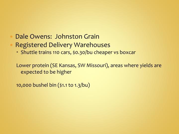 Dale Owens:  Johnston Grain