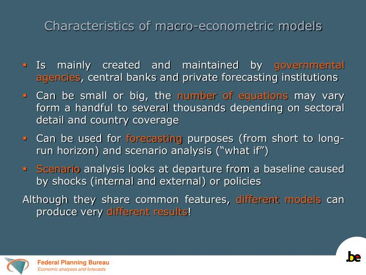 Characteristics of macro-econometric models