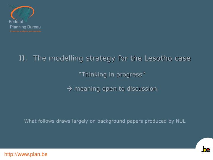 The modelling strategy for the Lesotho case