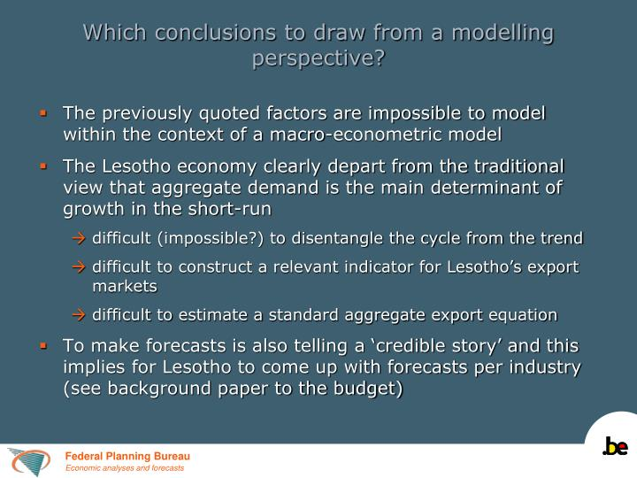 Which conclusions to draw from a modelling perspective?