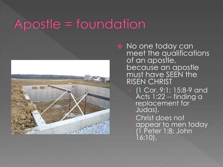 Apostle = foundation