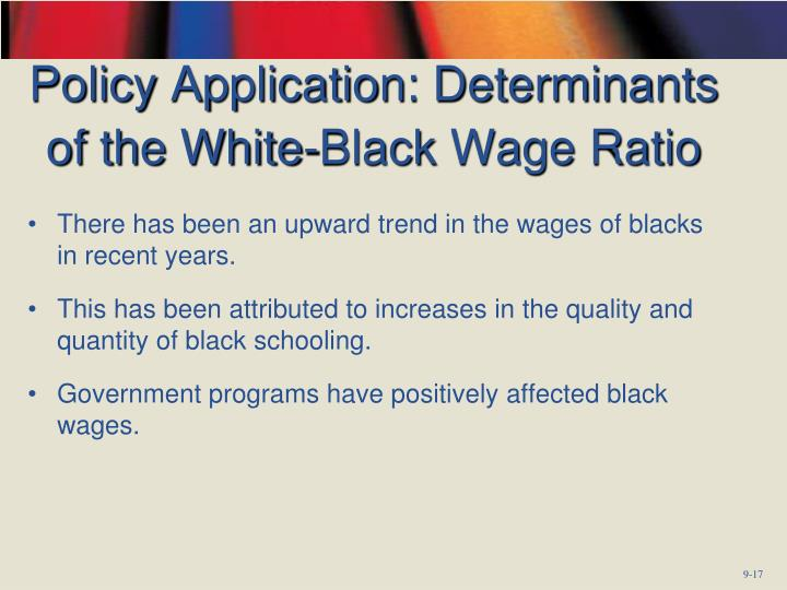 Policy Application: Determinants of the White-Black Wage Ratio