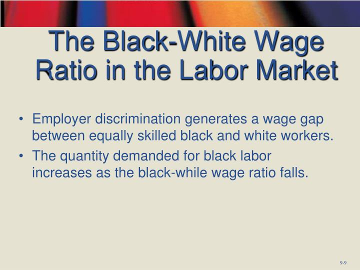The Black-White Wage Ratio in the Labor Market