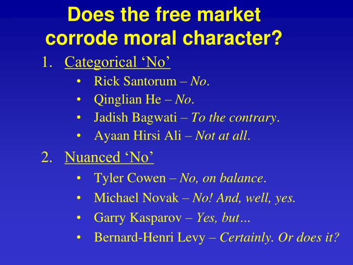 Does the free market corrode moral character?