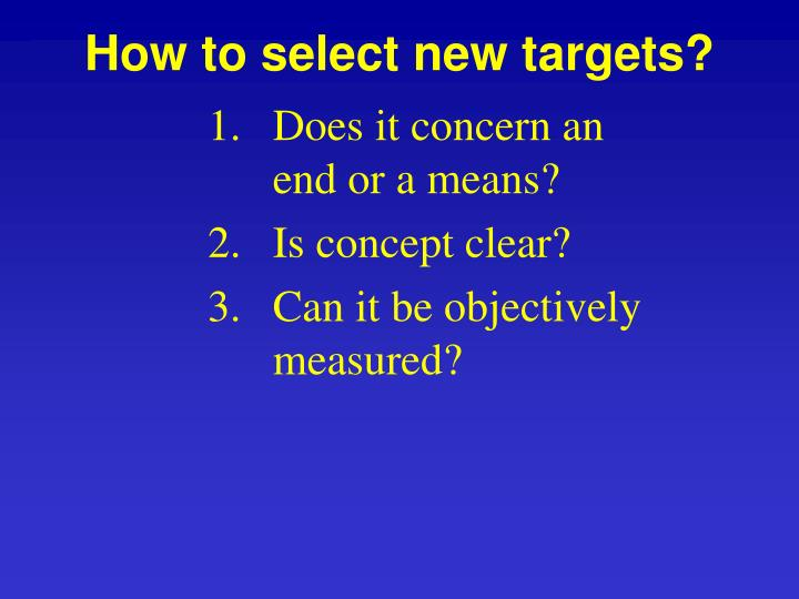 How to select new targets?