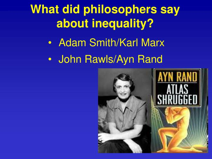 What did philosophers say about inequality?