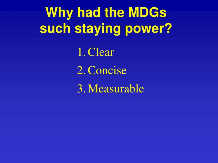 Why had the MDGs such staying power?