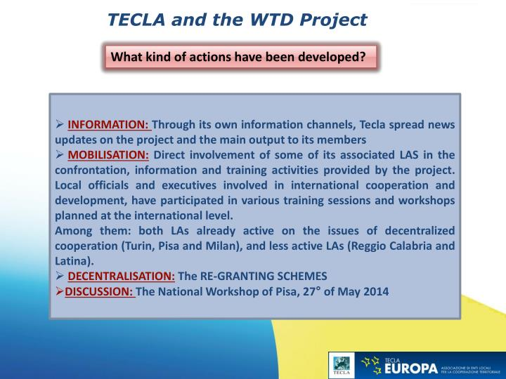 TECLA and the WTD Project