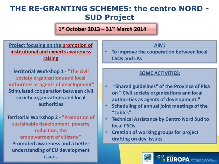 THE RE-GRANTING SCHEMES: the centro NORD - SUD Project