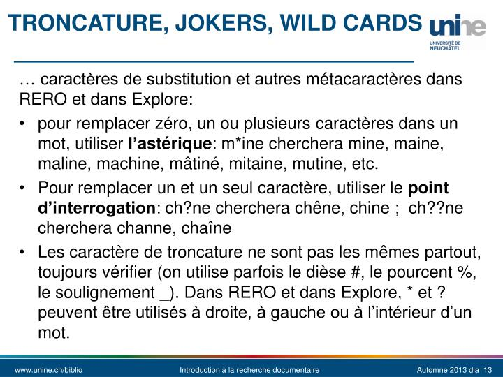 Troncature, jokers,