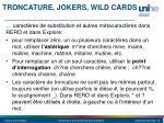 troncature jokers wild cards