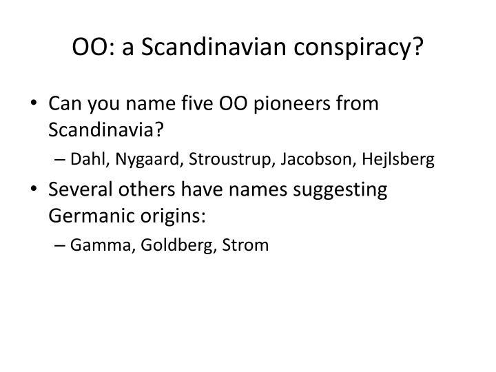 OO: a Scandinavian conspiracy?