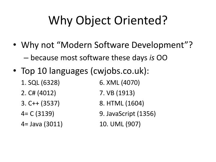 Why Object Oriented?