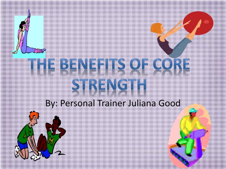 The Benefits of core strength