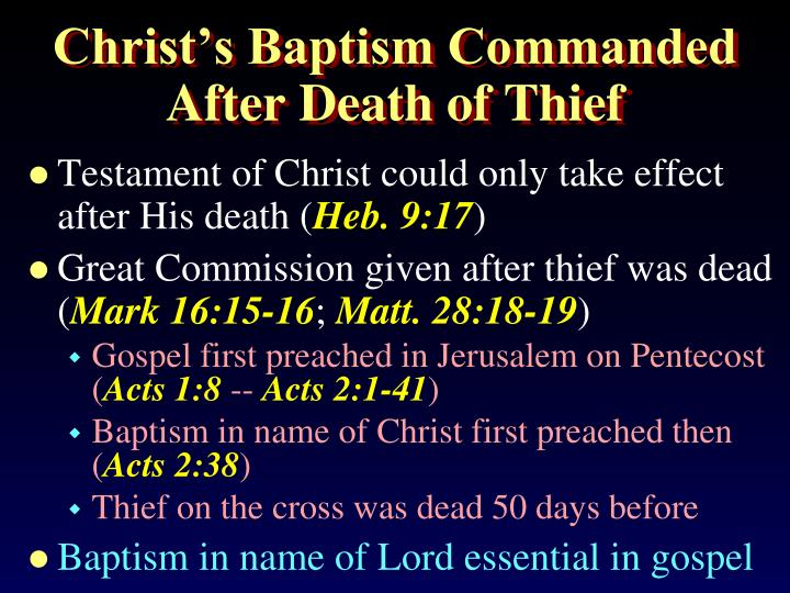 Christ's Baptism Commanded After Death of Thief