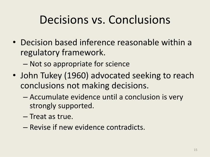 Decisions vs. Conclusions